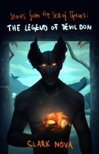 Stories from the Sea of Thieves: The Legend of Devil Don by Clark_Nova