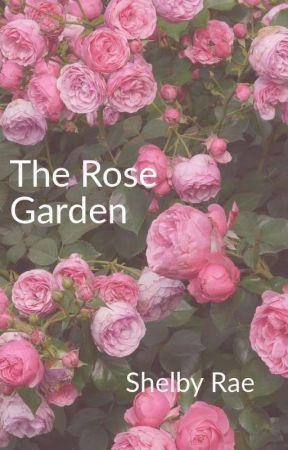 The Rose Garden  by casismy_angel