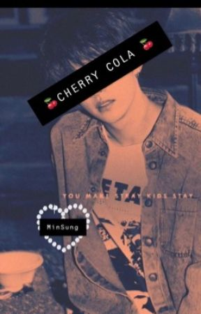 CHERRY COLA ♡  (MinSung) ✅ by bearhugwithbunny
