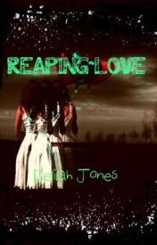 Reaping Love by DelilahJones