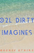O2L Dirty Imagines by RachelAtkins98