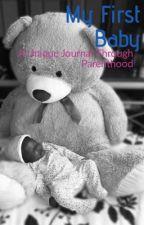 My First Baby by MummyMontanaa
