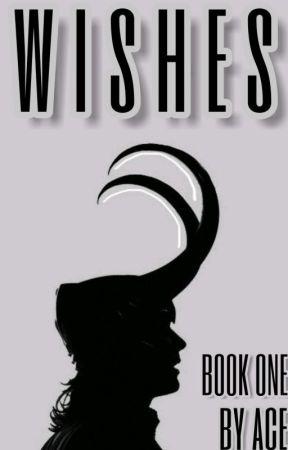 WISHES | LOKI LAUFEYSON | BOOK ONE by ACardsAce