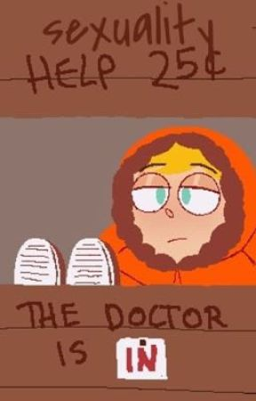 Sexuality help, the Doctor is in |Kenny Mccormick| by -Taehyung1995-