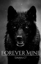 Forever Mine by Forever_Rage