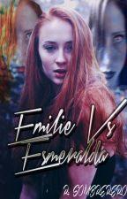 Emilie vs Esmeralda (Relato corto) by RominaHatter