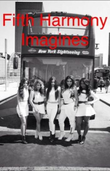 Fifth Harmony Imagines