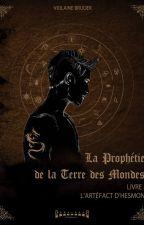 La Prophétie de la Terre des Mondes by ViolaineBruder