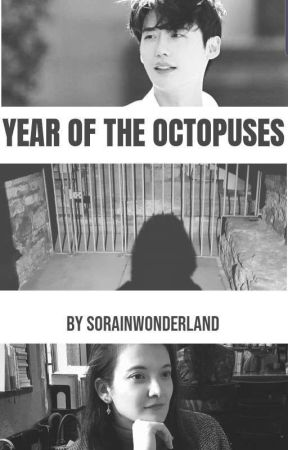 Year of the Octopuses [FIRST DRAFT - EDITING] #Wattys2019 by SorainWonderland