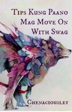 Tips Kung Paano Mag-Move On With SWAG by Chenaciousley