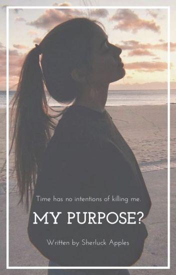My Purpose?