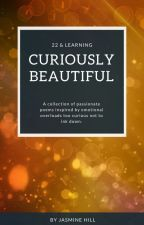 22 & Learning Poetry Collection: Curiously Beautiful by AuburnCloud