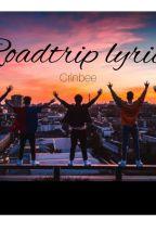 RoadTrip lyrics by crlnbee