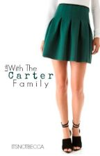 Life with the Carter Family by ItsNotBecca