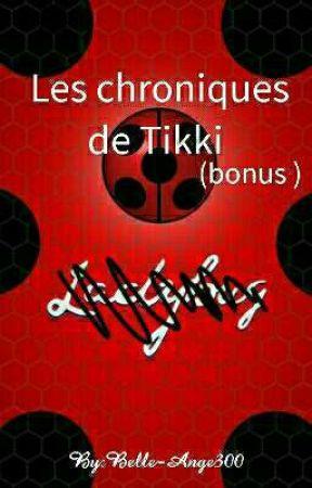 Les chroniques de Tikki  by Belle-Ange300