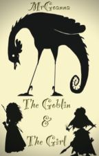 The Goblin & The Girl (Unfinished) by MrGoanna
