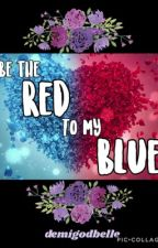 Be the Red to My Blue by demigodbelle