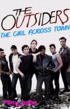 The Outsiders: The girl across town by Pony_babe