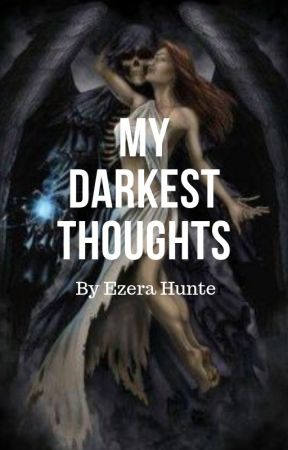 My Darkest Thoughts by ScarletRose2844