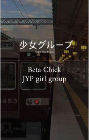𝘣 𝘦 𝘵 𝘢   𝘤 𝘩 𝘪 𝘤 𝘬 | JYP girl group by SophiiBaudeliere