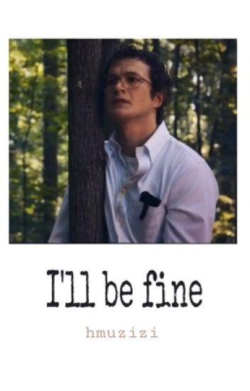 I'll be fine • Alexei