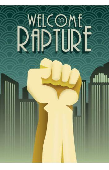Rapture:  (A Bioshock Fan Fic)