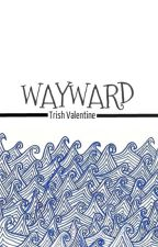 Wayward (Wattys 2014) by smoakly