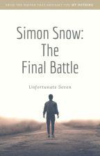 Simon Snow: The Final Battle (AU Au) by BasiltonPitchonFire