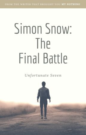 Simon Snow: The Final Battle (AU Au) by BasiltonPitchonFire