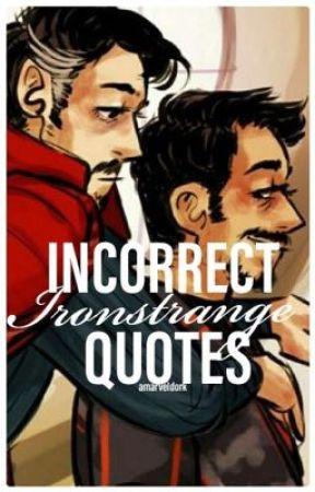 Incorrect Ironstrange Quotes by AMarvelDork