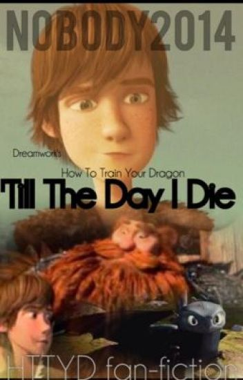'Till The Day I Die [How To Train Your Dragon Fan-Fiction]