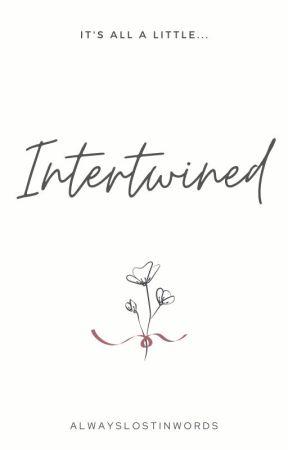 Intertwined | ✓ by AlwaysLostInWords