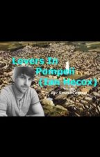 Lovers In Pompeii (Ian Hecox) by smoshcentral