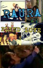 Raura:Blind love by R5_fabulous4