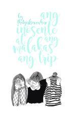 Ang Inosente at Ang Malakas ang Trip by ThatGirlSomewhere