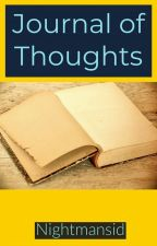 Journal of Thoughts  by Nightmansid