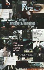 Twilight Oneshots/Imagines by samklecka
