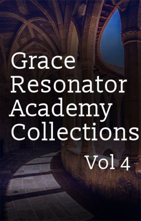 Grace Resonator Academy Collections, Vol 4 by neo-tokyo