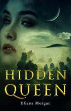 The Hidden Queen: Dark Fantasy [TGW Continuation] by elianamrgn4