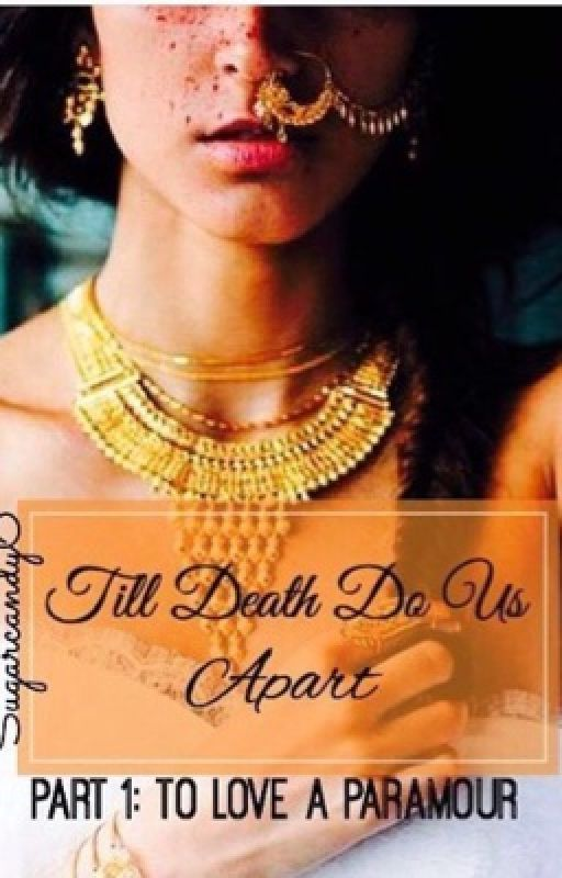 Till Death Do Us Apart...{COMPLETED} by Sugarcandy6