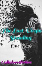 The Last Virgin Standing One Shot by callalovesfiction