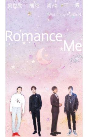 Romance Me by HanXun
