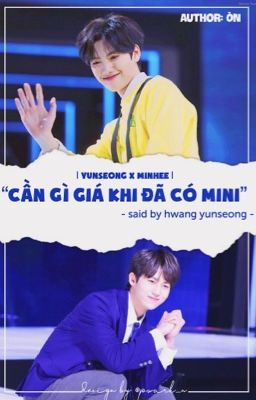 hwangmini | cần gì giá khi đã có mini