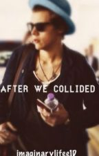 After We Collided by Imaginarylifee1D
