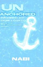 Unanchored: Inspired by Demi Lovato (book 1 of the unanchored series) by nabibeebutterfly