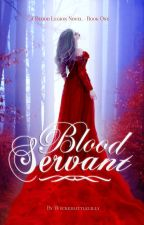 The Blood Servant by edelevine