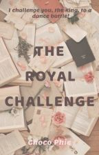 The Royal Challenge by chocophiee