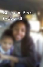 Bella and Beast ( edward) by mary-marie