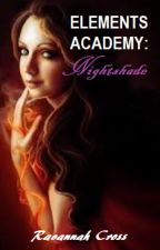 Elements Academy - Nightshade (Book Two) by RavenTheKitteh