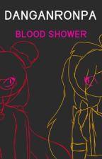 Danganronpa: Blood Shower by FizzyQuake